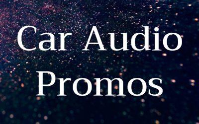 Car Audio Promos & Updates